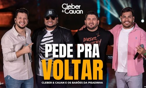 """Cleber & Cauan e Os Barões da Pisadinha querem mais uma chance em """"Pede Pra Voltar"""""""