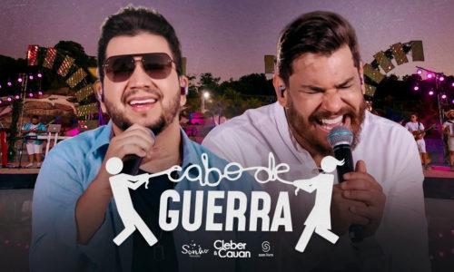 """Cleber & Cauan lançam clipe do single inédito """"Cabo de Guerra"""""""