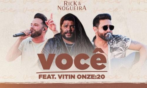 """Rick & Nogueira lançam a faixa """"Você"""" com participação de Vitin da banda Onze20"""
